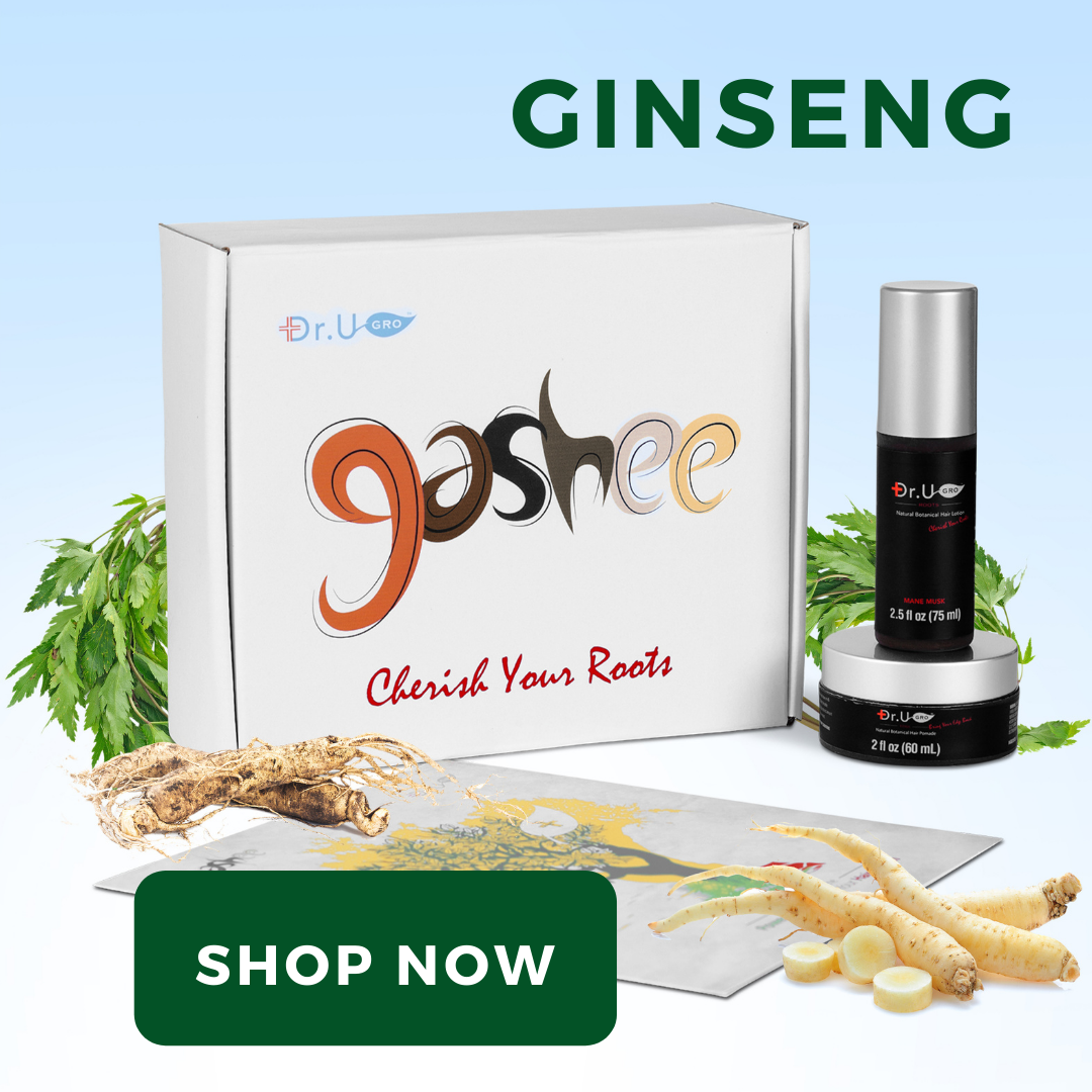 Ginseng is included in Gashee Botanical Hair Lotion and Pomade.