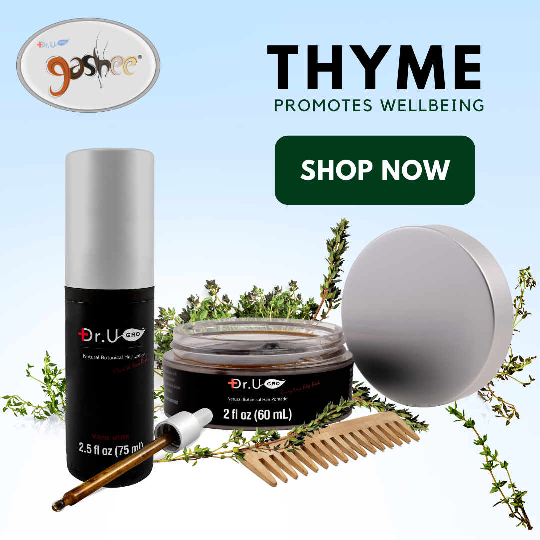 Thyme is an ingredient included in Gashee Hair Lotion and Pomade.