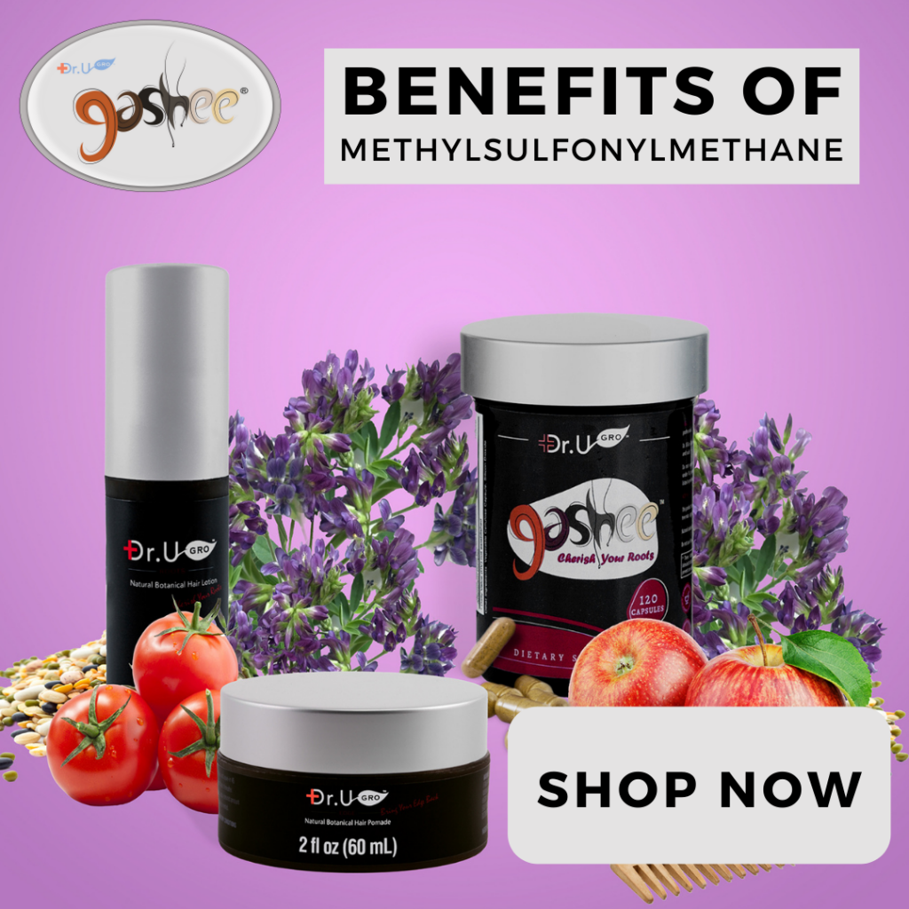 Methylsulfonylmethane is an ingredient in all Gashee products.